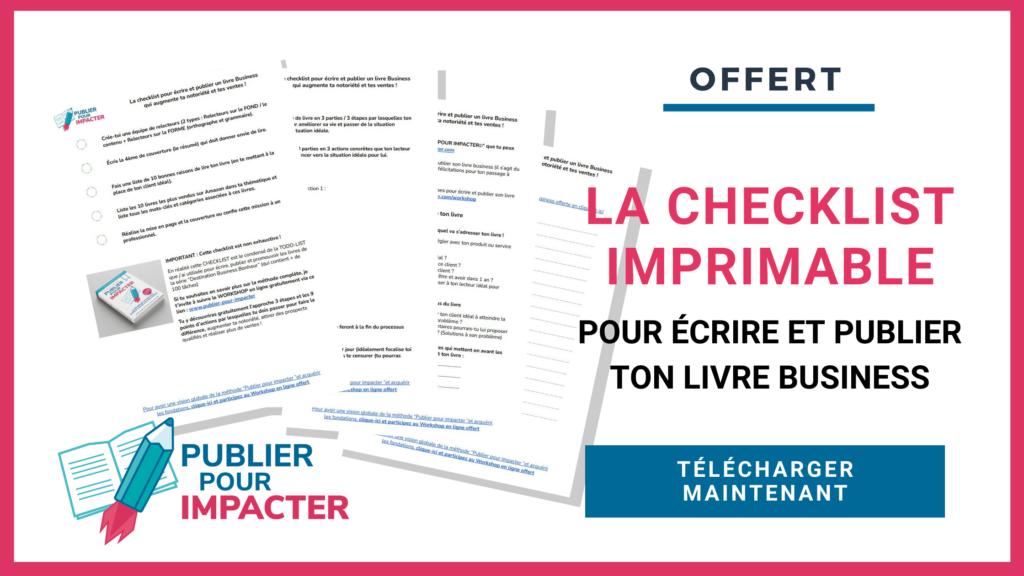 Cadeau : Ta checklist imprimable pour écrire et publier ton livre Business
